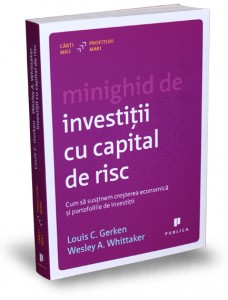 minighid-de-investitii-cu-capital-de-risc-louis-gerken-wesley-whittaker-carti-mici-profituri-mari-editura-publica